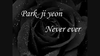 JI YEON_Never Ever بازیرنویس فارسی جوین شده