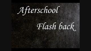 Afterschool_Flash back بازیرنویس فارسی جوین شده