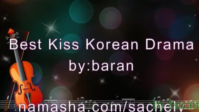 kiss کره ای نماشا Best Kiss Korean Dramaورژن 2 رو ساختم ...