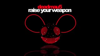 کیفیتش عالیه deadmau5 - Raise Your Weapon