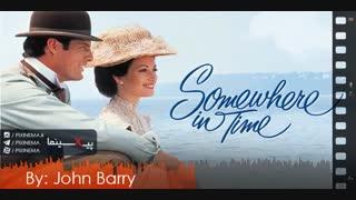موسیقی متن فیلم جایی در زمان اثر جان بری(Somewhere in Time,1980)